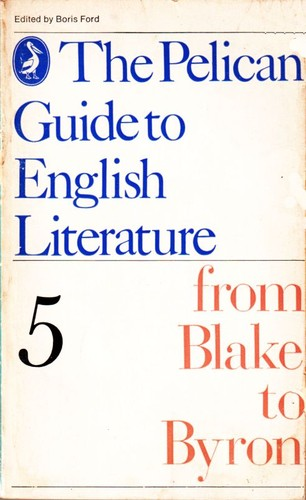 From Blake to Byron (Guide to English Lit) by Boris Ford