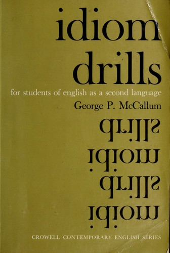 Idiom drills for students of English as a second language by George P. McCallum
