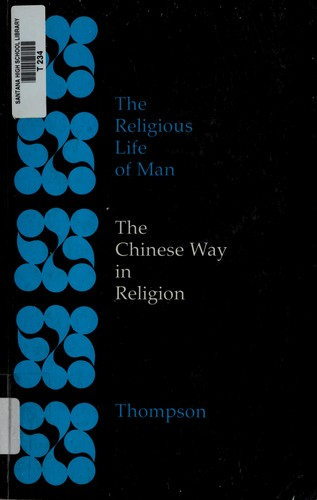 The Chinese way in religion by Laurence G. Thompson