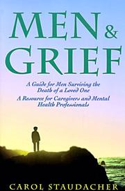 Cover of: Men and Grief: A Guide for Men Surviving the Death of a Loved One | Carol Staudacher