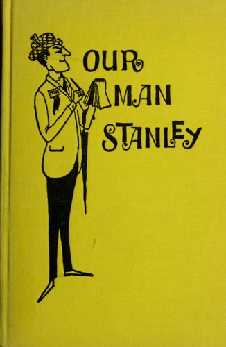 Our man Stanley by Philip Hamburger