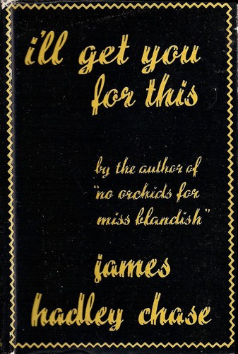 I'll get you for this by James Hadley Chase