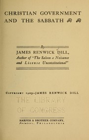 Cover of: Christian government and the Sabbath by James Renwick Dill