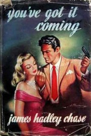 Cover of: You've got it coming | James Hadley Chase