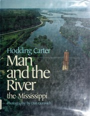 Cover of: Man and the river: the Mississippi |