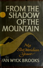 Cover of: From the shadow of the mountain | Van Wyck Brooks