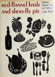 Cover of: Red-flannel hash and shoo-fly pie by Lila Perl