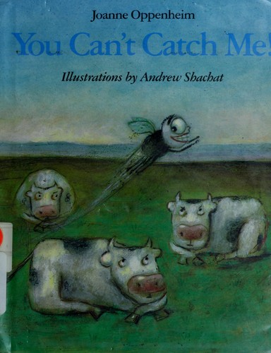You can't catch me! by Joanne Oppenheim