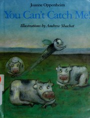 Cover of: You can't catch me! | Joanne Oppenheim