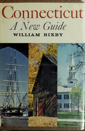 Connecticut: a new guide by William Bixby