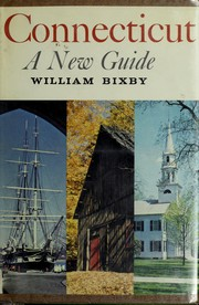 Cover of: Connecticut: a new guide | William Bixby