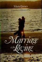 Cover of: Marriage is for loving | Muriel James