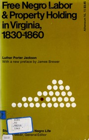 Cover of: Free Negro labor and property holding in Virginia, 1830-1860 by Luther Porter Jackson