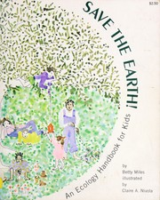Cover of: Save the earth | Betty Miles