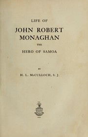 Cover of: Life of John Robert Monaghan by Henry Lawrence McCulloch