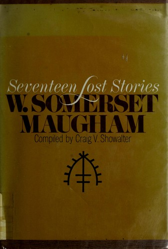 Seventeen Lost Stories by W. Somerset Maugham