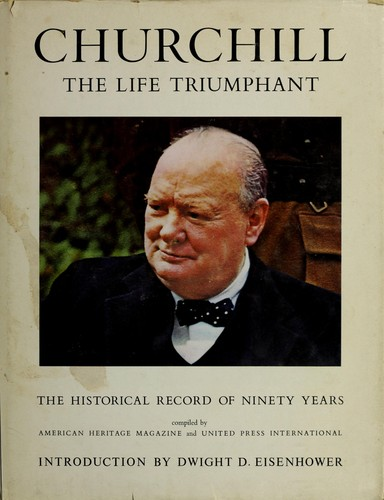 Churchill, the life triumphant by