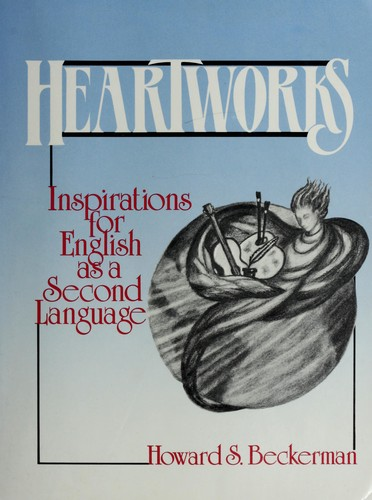 Heartworks by Howard S. Beckerman