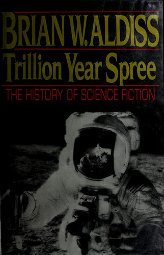 Trillion year spree by Brian W. Aldiss