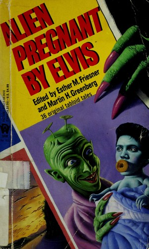 Alien Pregnant by Elvis by Esther M. Friesner