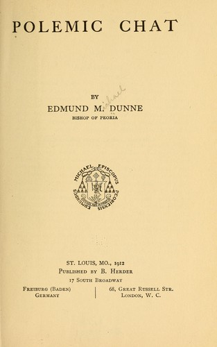 Polemic chat by Edmund M. Dunne