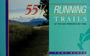 Cover of: 55 1/2 running trails of the San Francisco Bay Area by Tony Burke