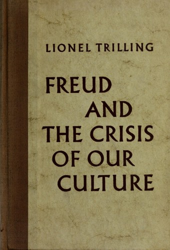 Freud and the crisis of our culture by Trilling, Lionel