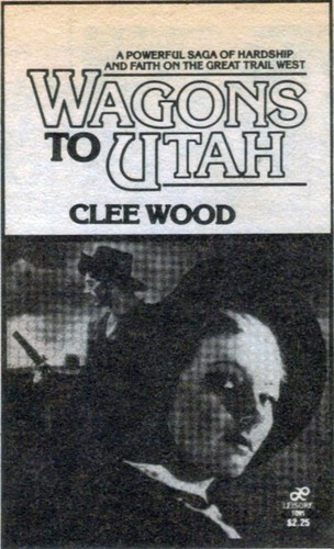 Wagons to Utah by Clee Woods