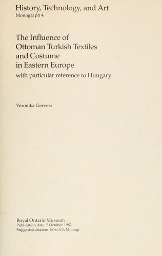 The influence of Ottoman Turkish textiles and costume in Eastern Europe, with particular reference to Hungary by Veronika Gervers