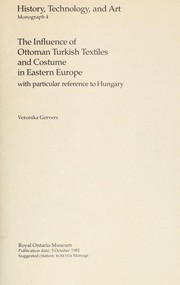 Cover of: The influence of Ottoman Turkish textiles and costume in Eastern Europe, with particular reference to Hungary by Veronika Gervers