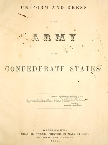 Uniform and dress of the army of the Confederate States by Confederate States of America. Adjutant and Inspector-General's Office