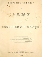 Cover of: Uniform and dress of the army of the Confederate States by Confederate States of America. Adjutant and Inspector-General's Office