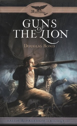 Guns of the Lion by Douglas Bond
