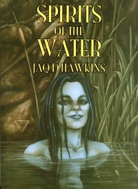 Spirits of the Water (Spirits of the Elements) by Jaq D. Hawkins