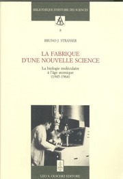 Cover of: La fabrique d'une nouvelle science by Bruno J. Strasser