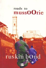 Cover of: Roads to Mussoorie by Ruskin Bond