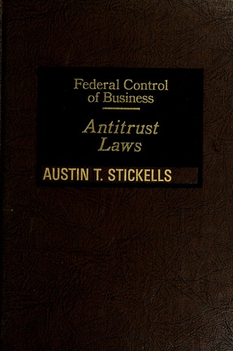 Federal control of business by Austin T. Stickells