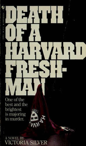Death of a Harvard Freshman by Victoria Silver