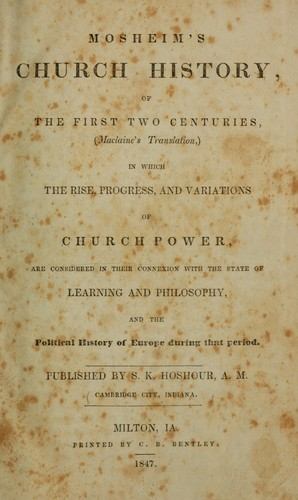 Mosheim's Church history, of the first two centuries by Johann Lorenz Mosheim