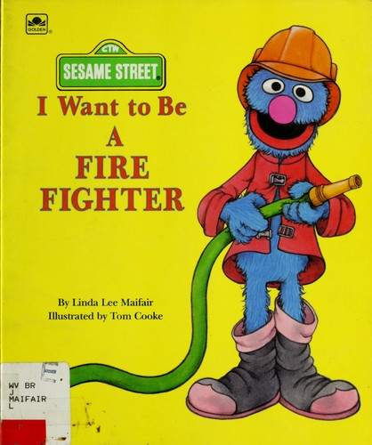 I Want to be a Firefighter by Tom Cooke