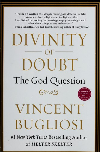 Divinity of doubt by Vincent Bugliosi