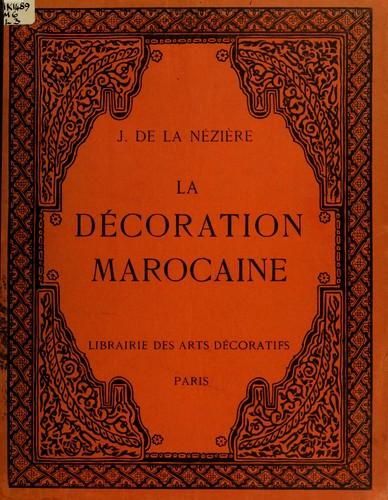cover of la dcoration marocaine by joseph de la nzire