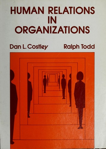 Human relations in organizations by Dan L. Costley