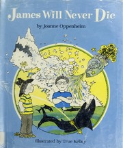 Cover of: James will never die | Joanne Oppenheim