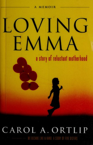 Loving Emma by Carol A. Ortlip