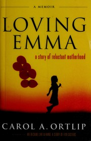 Cover of: Loving Emma | Carol A. Ortlip