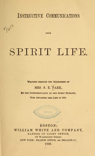 Instructive communications from spirit life by S. E. Park