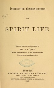 Cover of: Instructive communications from spirit life by S. E. Park