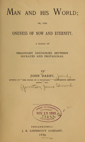 Man and his world, or, The oneness of now and eternity by John Darby