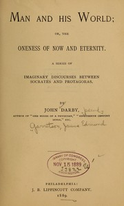Cover of: Man and his world, or, The oneness of now and eternity | John Darby
